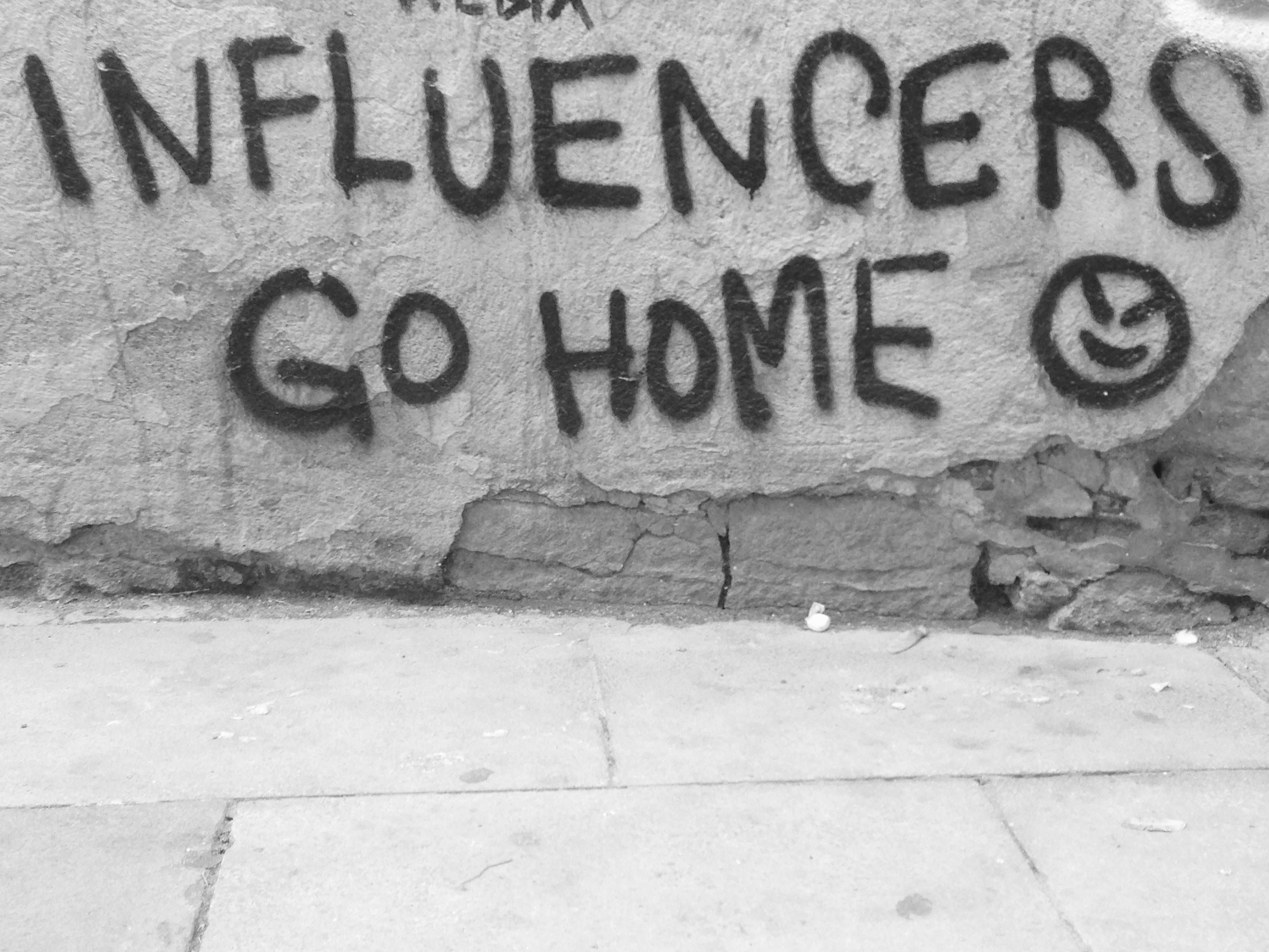Influencers go home